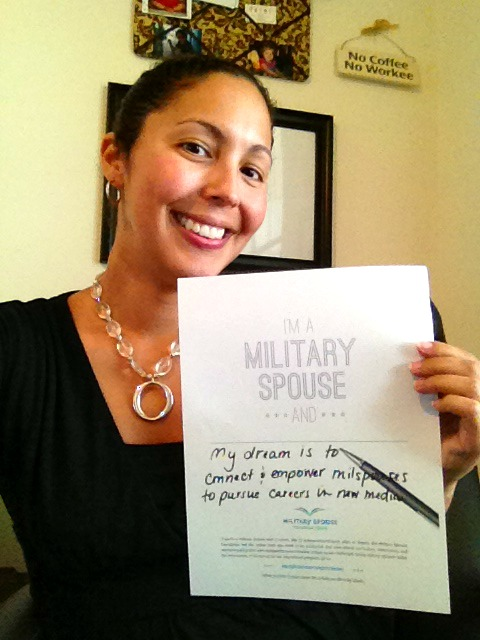 I'm a military spouse and... my dream is to connect & empower milspouses to pursue careers in new mediums.